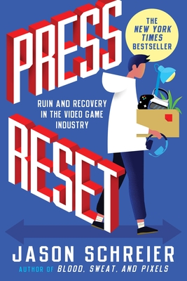 Press Reset: Ruin and Recovery in the Video Game Industry Cover Image