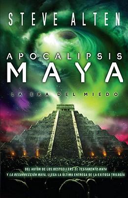 Apocalipsis Maya: La Era de Miedo = Mayan Apocalypse Cover Image