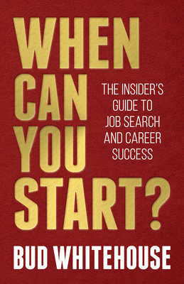 When Can You Start?: The Insider's Guide to Job Search and Career Success Cover Image