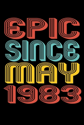 Epic Since May 1983: Perfect Birthday Gift for 37 Year Old Men and Women Cover Image