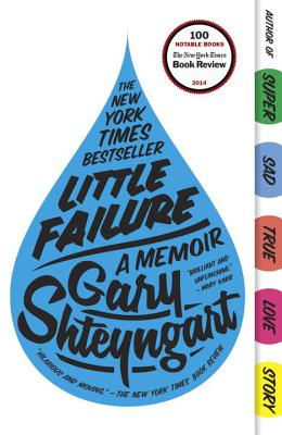 Little Failure: A Memoir (Paperback) By Gary Shteyngart