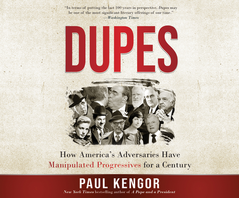 Dupes: How America's Adversaries Have Manipulated Progressives for a Century Cover Image
