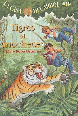 Tigres al Anochecer = Tigers at Twilight (Magic Tree House #19) Cover Image