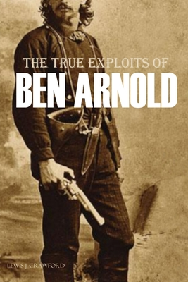 The True Exploits of Ben Arnold (Annotated) Cover Image