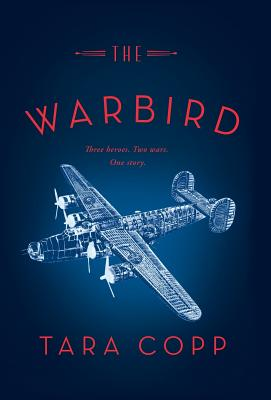 The Warbird: Three Heroes. Two Wars. One Story. Cover Image