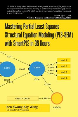 Mastering Partial Least Squares Structural Equation Modeling (Pls-Sem) with Smartpls in 38 Hours Cover Image