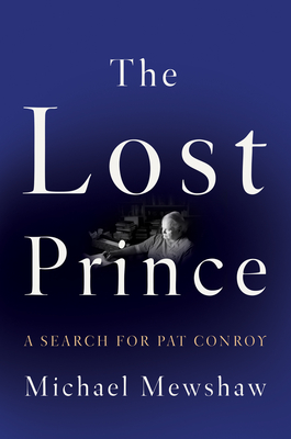 The Lost Prince: A Search for Pat Conroy Cover Image