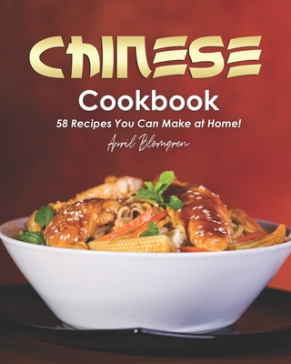 Chinese Cookbook: 58 Recipes You Can Make at Home! Cover Image