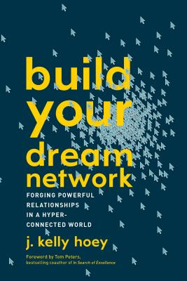 Build Your Dream Network: Forging Powerful Relationships in a Hyper-Connected World Cover Image