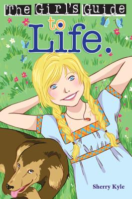 Cover for The Girl's Guide to Life (Girl's Guides #9)