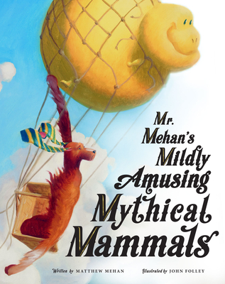Cover for Mr. Mehan's Mildly Amusing Mythical Mammals