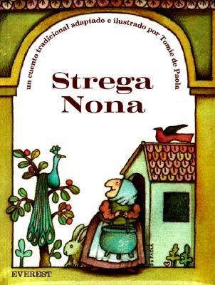 Strega Nona: Un Cuento Tradicional Adaptado E Ilustrado Por Tomie de Paola; [Traduccion, Ruth de Prada Casellanos] Cover Image