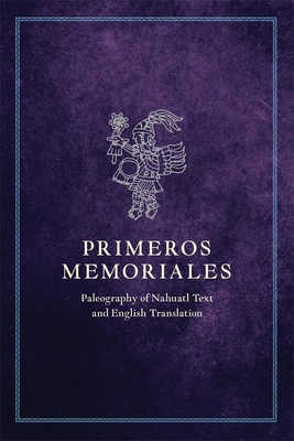 Primeros Memoriales, Part 2: Paleography of Nahuatl Text and English Translation (Civilization of the American Indian #200) Cover Image