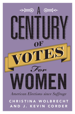 A Century of Votes for Women: American Elections Since Suffrage Cover Image