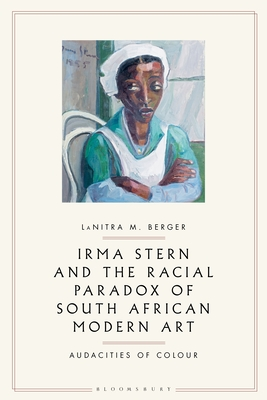 Irma Stern and the Racial Paradox of South African Modern Art: Audacities of Color Cover Image