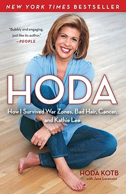Hoda: How I Survived War Zones, Bad Hair, Cancer, and Kathie Lee Cover Image