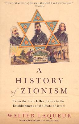 A History of Zionism: From the French Revolution to the Establishment of the State of Israel Cover Image