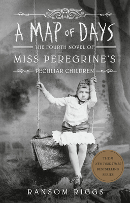 A Map of Days (Miss Peregrine's Peculiar Children #4) Cover Image