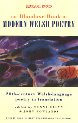 Cover for The Bloodaxe Book of Modern Welsh Poetry