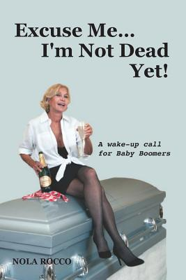 Excuse Me...I'm Not Dead Yet! Cover