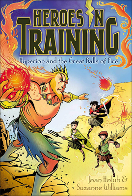 Cover for Hyperion and the Great Balls of Fire (Heroes in Training #4)