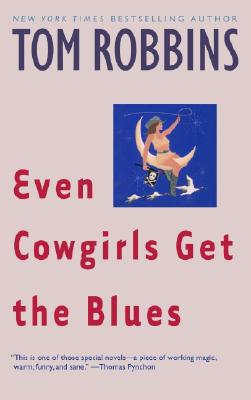 Even Cowgirls Get the Blues: A Novel Cover Image