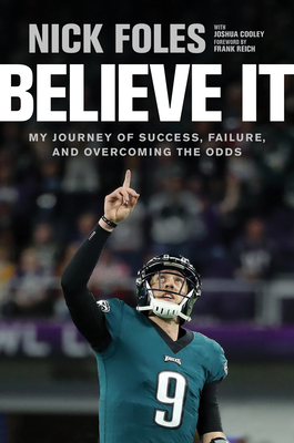 Believe It: My Journey of Success, Failure, and Overcoming the Odds Cover Image