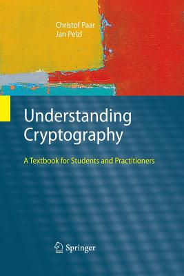 Understanding Cryptography: A Textbook for Students and Practitioners Cover Image