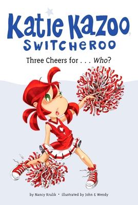 Three Cheers for...Who? #35 (Katie Kazoo, Switcheroo #35) Cover Image