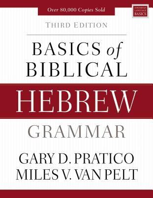 Basics of Biblical Hebrew Grammar: Third Edition Cover Image