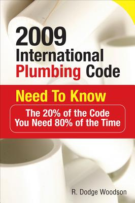2009 International Plumbing Code Need to Know: The 20% of the Code You Need 80% of the Time Cover Image
