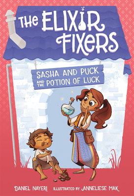 Sasha and Puck and the Potion of Luck (The Elixir Fixers #1) Cover Image