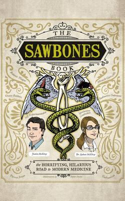 The Sawbones Book: The Horrifying, Hilarious Road to Modern Medicine cover
