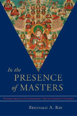 In the Presence of Masters: Wisdom from 30 Contemporary Tibetan Buddhist Teachers Cover Image