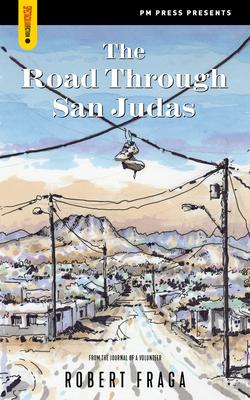 The Road Through San Judas (Spectacular Fiction) Cover Image