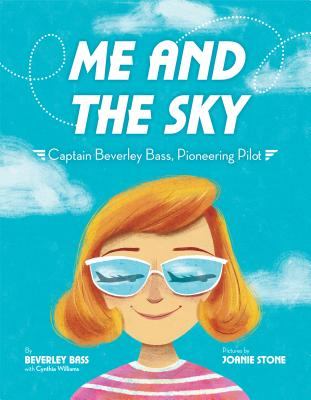 Me and the Sky: Captain Beverley Bass, Pioneering Pilot Cover Image
