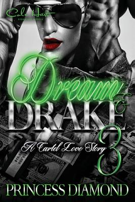 Dream & Drake 3: A Cartel Love Story Cover Image