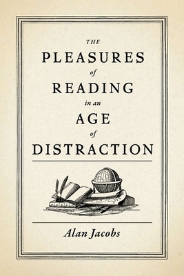 The Pleasures of Reading in an Age of Distraction Cover Image