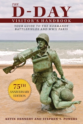 The D-Day Visitor's Handbook: Your Guide to the Normandy Battlefields and WWII Paris Cover Image