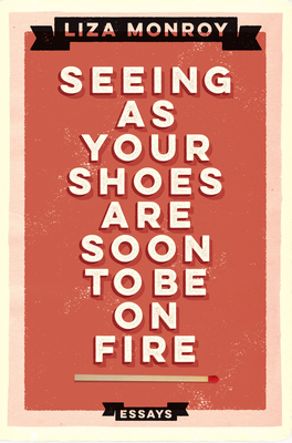 Seeing as Your Shoes Are Soon to Be on Fire Cover