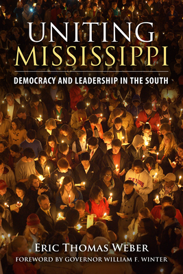Uniting Mississippi: Democracy and Leadership in the South Cover Image