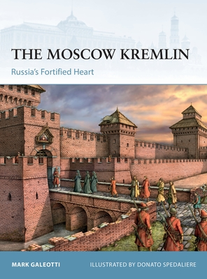 The Moscow Kremlin: Russia's Fortified Heart (Fortress) Cover Image