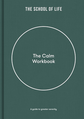 The Calm Workbook: A Guide to Greater Serenity Cover Image