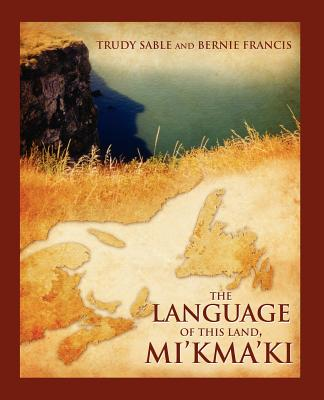 The Language of This Land, Mi'kma'ki Cover Image