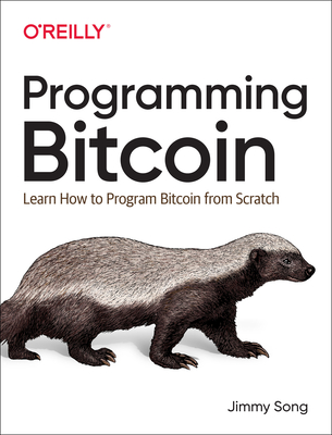 Programming Bitcoin: Learn How to Program Bitcoin from Scratch Cover Image