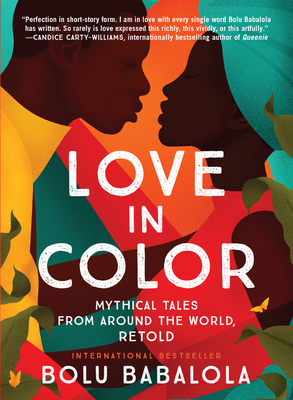 Love in Color: Mythical Tales from Around the World, Retold Cover Image