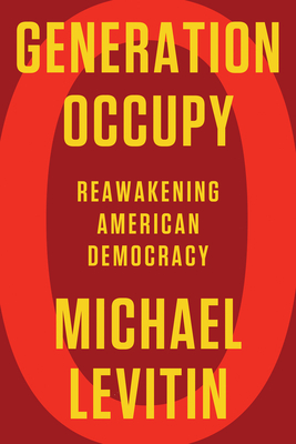 Generation Occupy: Reawakening American Democracy Cover Image