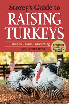 Storey's Guide to Raising Turkeys, 3rd Edition: Breeds, Care, Marketing (Storey's Guide to Raising) Cover Image