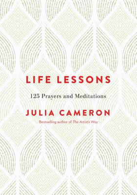Life Lessons: 125 Prayers and Meditations Cover Image