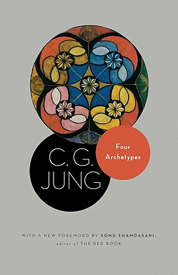 Four Archetypes: (From Vol. 9, Part 1 of the Collected Works of C. G. Jung) Cover Image